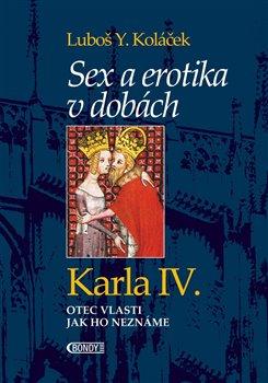 Obálka titulu Sex a erotika v dobách Karla IV.