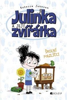 Obálka titulu Julinka a její zvířátka – Školní mazlíčci