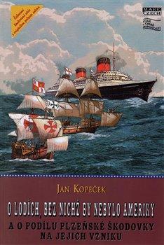 Obálka titulu O lodích, bez nichž by nebylo Ameriky