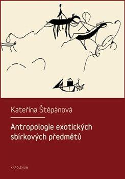 Obálka titulu Antropologie exotických sbírkových předmětů