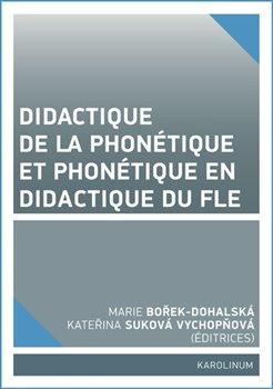 Obálka titulu Didactique de la phonétique et phonétique en didactique du FLE
