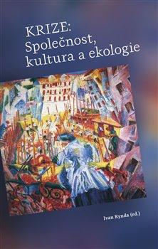 Obálka titulu Krize: Společnost, kultura a ekologie