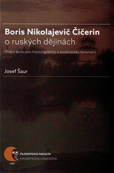 Obálka titulu Boris Nikolajevič Čičerin o ruských dějinách