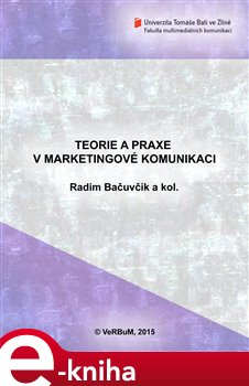 Obálka titulu Teorie a praxe v marketingové komunikaci