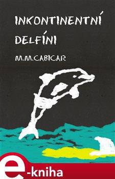 Obálka titulu Inkontinentní delfíni