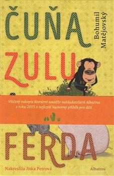 Obálka titulu Čuňa, Zulu a Ferda