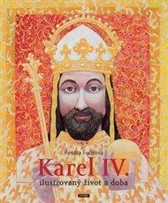 Karel IV. - Ilustrovaný život a doba