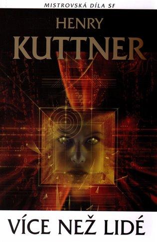 Více než lidé - Henry Kuttner | Booksquad.ink