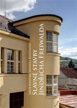 Obálka titulu Slavné stavby Jindřicha Freiwalda
