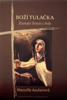 Obálka titulu Boží tulačka - Životopis Terezie z Avily
