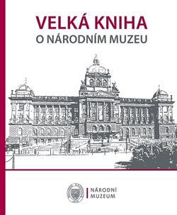 Obálka titulu Velká kniha o Národním muzeu