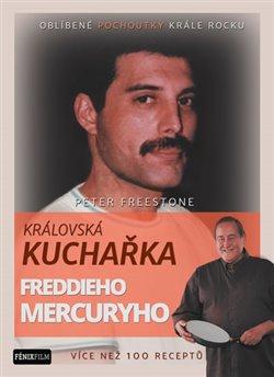 Obálka titulu Královská kuchařka Freddieho Mercuryho
