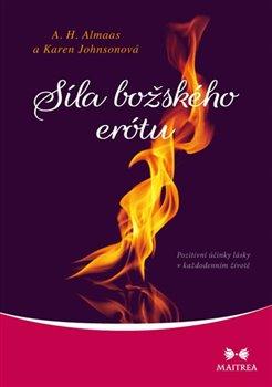 Obálka titulu Síla božského erótu - Pozitivní účinky lásky v každodenním životě