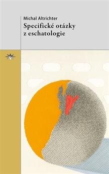 Obálka titulu Specifické otázky z eschatologie