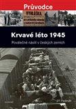 Krvavé léto 1945 (Poválečné násilí v českých zemích) - obálka