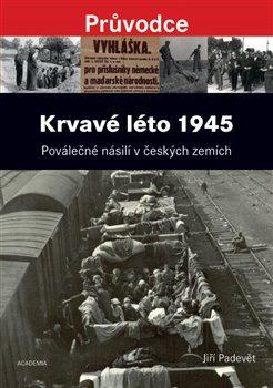 Obálka titulu Krvavé léto 1945
