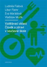 Vzdělávací oblast Člověk a zdraví v současné škole