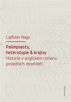 Obálka titulu Palimpsesty, heterotopie a krajiny