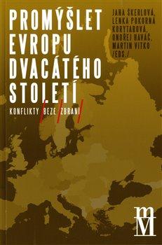 Obálka titulu Promýšlet Evropu dvacátého století
