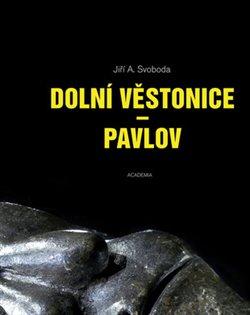 Obálka titulu Dolní Věstonice - Pavlov