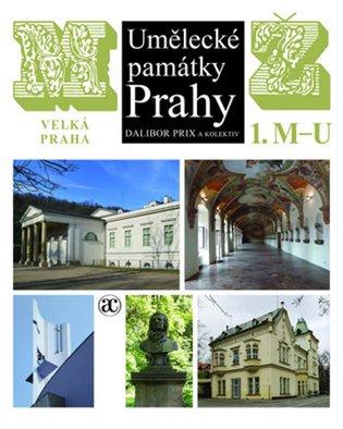Umělecké památky Prahy:Velká Praha, M–Ž /2 svazky/ - Dalibor Prix, | Booksquad.ink