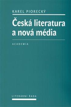 Obálka titulu Česká literatura a nová média