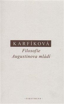 Obálka titulu Filosofie Augustinova mládí
