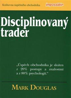 Obálka titulu Disciplinovaný trader