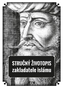 Obálka titulu Stručný životopis zakladatele islámu
