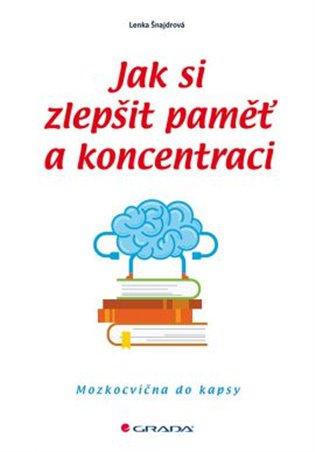 Jak si zlepšit paměť a koncentraci:Mozkocvična do kapsy - Lenka Šnajdrová | Booksquad.ink