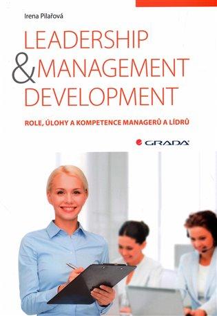 Leadership & management development:Role, úlohy a kompetence managerů a lídrů - Ivana Pilařová | Booksquad.ink
