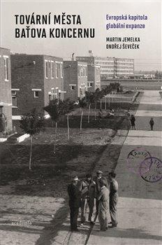 Obálka titulu Tovární města Baťova koncernu