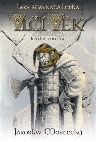Lars, Štavnatá lebka:Vlčí věk 2 - Jaroslav Mostecký | Booksquad.ink