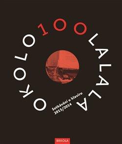 Obálka titulu OKOLO100LALALA I+II