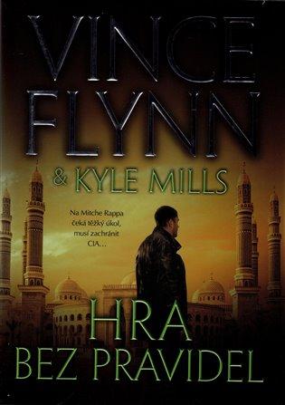 Hra bez pravidel:Na Mitche Rappa čeká těžký úkol, musí zachránit CIA... - Vince Flynn,   Booksquad.ink