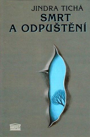 Smrt a odpuštění - Jindra Tichá | Booksquad.ink