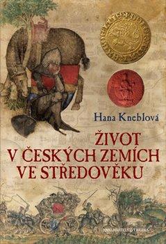 Obálka titulu Život v českých zemích ve středověku