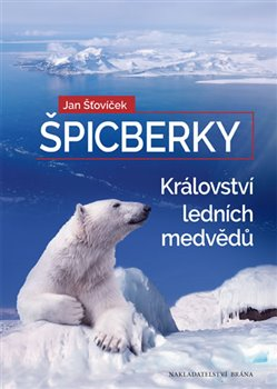 Obálka titulu Špicberky - Království ledních medvědů