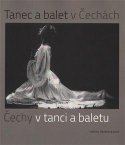 Obálka titulu Tanec a balet v Čechách, Čechy v tanci a baletu