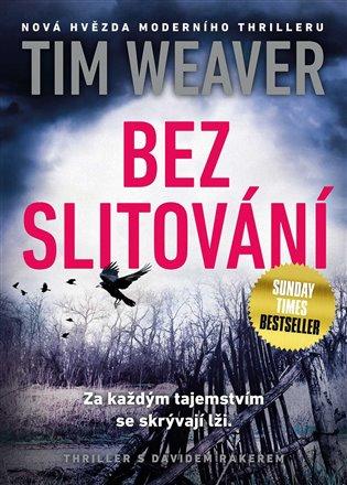 Bez slitování:Za každým tajemstvím se skrývají lži - Tim Weaver   Booksquad.ink