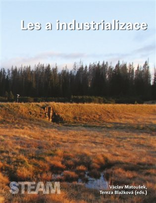 Les a industrializace - Václav Matoušek (ed.), | Booksquad.ink