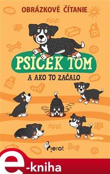 Psíček Tom a ako to začalo- obrázkové čítanie e-kniha