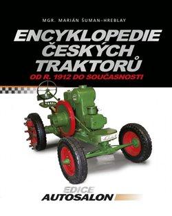 Encyklopedie českých traktorů. od r. 1912 do současnosti - Marián Šuman-Hreblay