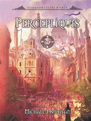 Percepliquis - Dobrodružství Riyria 6.