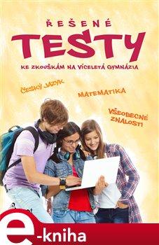 Řešené testy ke zkouškám na víceletá gymnázia - Petr Šulc e-kniha