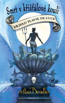 Smrt v křišťálové kouli. Případ Flavie de Luce 3 - Alan Bradley