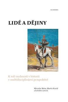Lidé a dějiny - Miroslav Bárta, Martin Kovář, kolektiv autorů