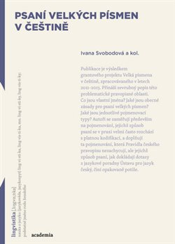 Psaní velkých písmen v češtině - Adam Kříž, Kamila Smejkalová, Martin Beneš, Markéta Pravdová, Hana Prokšová, Anna Černá, Ivana Svobodová