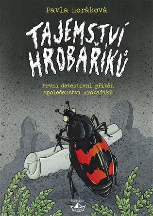 Tajemství Hrobaříků - První detektivní příběh party Hrobaříků