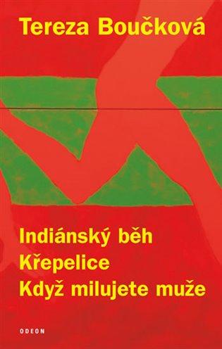 Indiánský běh, Křepelice, Když milujete muže - Tereza Boučková   Booksquad.ink
